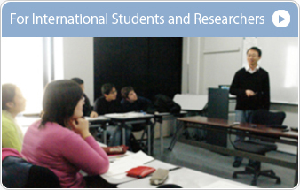 For International Students and Researchers